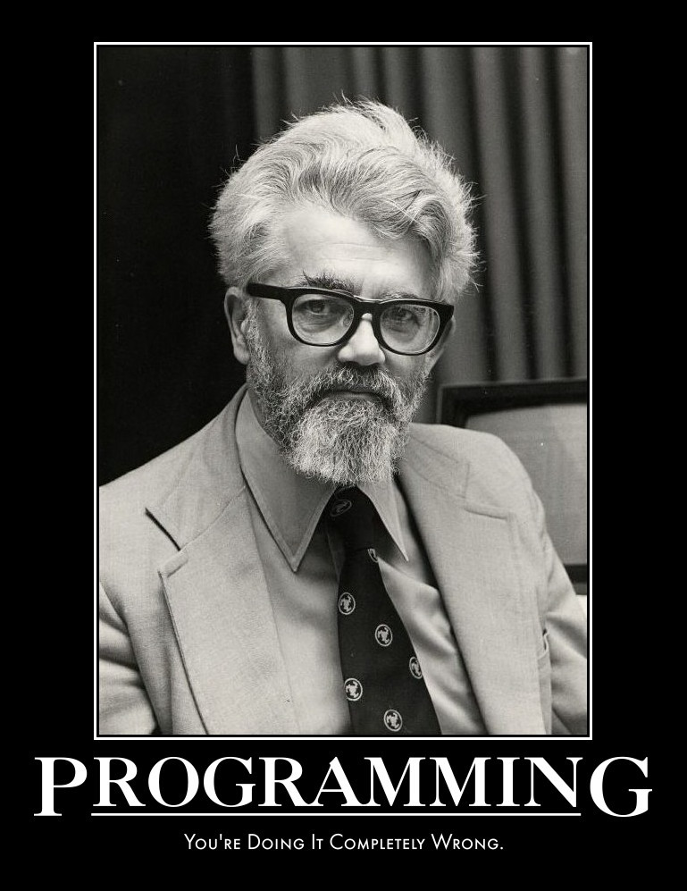 Programming. You're doing it completely wrong.